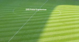 Ergebnisse DFB Pokal1.Hauptrunde